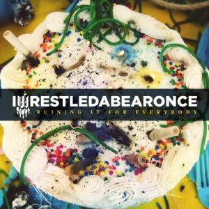 Iwrestledabearonce - Ruining For Everybody