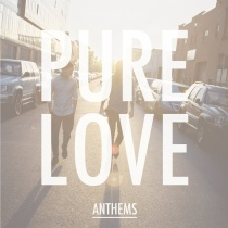 pure love_anthems