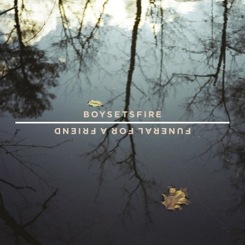 boysetsfire_funeral for a friend