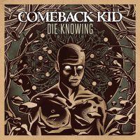 comeback kid_die knowing