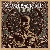 comeback kid_die knowing